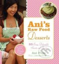 Ani's Raw Food Desserts - Ani Phyo