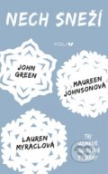 Nech sneží - John Green, Maureen Johnson, Lauren Myracle