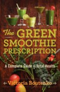 The Green Smoothie Prescription - Victoria Boutenko