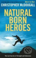 Natural Born Heroes - Christopher McDougall
