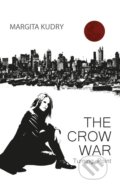 The Crow War - Turning Point - Margita Kudry