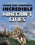 Create and Construct Incredible Minecraft Cities - Kirsten Kearney, Yazur Strovoz