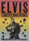 Elvis and the Birth of Rock and Roll - Alfred Wertheimer