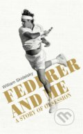 Federer and Me - William Skidelsky