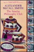 Sunday Philosophy Club - Alexander McCall Smith