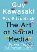 The Art of Social Media - Guy Kawasaki, Peg Fitzpatrick