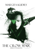 The Crow War - Army of Shadows - Margita Kudry