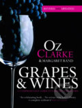 Grapes and Wine - Oz Clarke, Margaret Rand