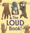 The Loud Book! - Renata Liwska, Deborah Underwood