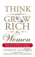 Think and Grow Rich for Women - Sharon L. Lechter