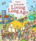 Look Inside Living Long Ago - Abigail Wheatley, Stefano Tognetti (ilustrácie)