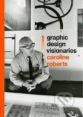 Graphic Design Visionaries - Caroline Roberts