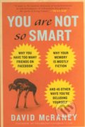 You are not so Smart - David McRaney