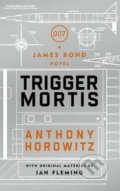Trigger Mortis - Anthony Horowitz