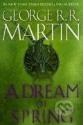 A Dream of Spring - George R.R. Martin