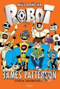 Můj brácha robot - James Patterson, Chris Grabenstein