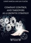 Company Control and Takeovers As a Growth Strategy - Luboš Smrčka, Jan Plaček