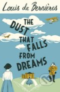 The Dust that Falls from Dreams - Louis de Bernières