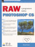 RAW s programem Adobe Photoshop CS - Bruce Fraser