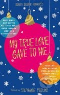 My True Love Gave to Me - Stephanie Perkins