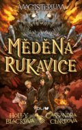 Magisterium 2: Měděná rukavice - Cassandra Clare, Holly Black