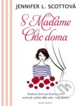 S Madame Chic doma - Jannifer L. Scottová