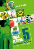 Doba jedová 5 - Jeffrey M. Smith