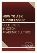 How to ask a professor: Politeness in Czech academic culture - Pavla Chejnová