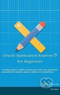 Oracle Application Express 5 for Beginners - Riaz Ahmed