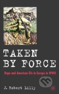 Taken by Force - J. Robert Lilly