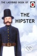 The Ladybird Book of the Hipster - Jason Hazeley, Joel Morris