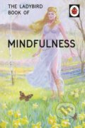 The Ladybird Book of Mindfulness - Jason Hazeley, Joel Morris