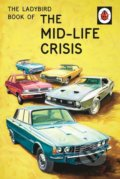 The Ladybird Book of the Mid-Life Crisis - Jason Hazeley, Joel Morris