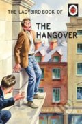 The Ladybird Book of the Hangover - Jason Hazeley, Joel Morris