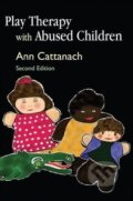 Play Therapy with Abused Children - Ann Cattanach