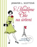 S Madame Chic na úrovni - Jennifer L. Scott