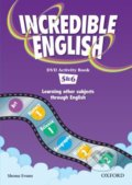 Incredible English 5 + 6: DVD Activity Book - Sarah Phillips, Michaela Morgan, Mary Slattery