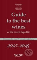 Guide to the best wines of the Czech Republic 2015 - 2016 - Kolektív autorov