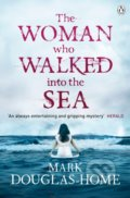 The Woman Who Walked into the Sea - Mark Douglas-Home