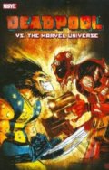 Deadpool vs. the Marvel Universe - Fabian Nicieza, Reilly Brown