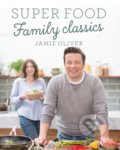 Super Food Family Classics - Jamie Oliver