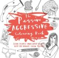 The Passive-Aggressive Colouring Book - Charlotte Farmer