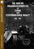 UK and US Armored Vehicles in CIABG and Czechoslovak army 1940-1959 - Vladimír Francev,  Petr Brojo