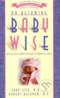 On Becoming Babywise - Gary Ezzo, Robert Bucknam