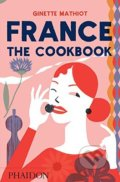 France: The Cookbook - Ginette Mathiot