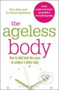 The Ageless Body - Peta Bee, Sarah Schenker