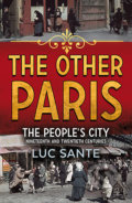 The Other Paris - Luc Sante