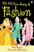 The Fabulous Story Of Fashion - Katie Daynes
