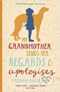 My Grandmother Sends Her Regards and Apologises - Fredrik Backman