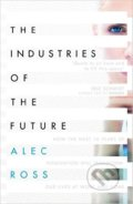 The Industries of the Future - Alec Ross